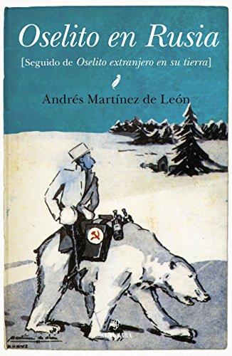 Oselito en Rusia: [seguido de Oselito extranjero en su tierra] (Narrativas) por Andrés Martínez de León