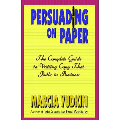 [Persuading on Paper] [by: Marcia Yudkin]