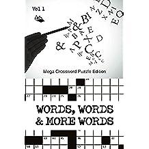 Words, Words & More Words Vol 1: Mega Crossword Puzzle Edition (Mega Crossword Puzzles Series)