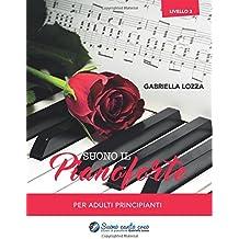 Suono il pianoforte livello 2: Per adulti principianti (Corso di pianoforte)