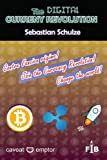 The digital currency revolution: Why and How to invest and trade with Ripple (or Stellar) in Bitcoin and other currencies, valuables, shares, ... ...: Volume 1 (Financial Independence Basics)