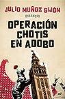 Operación chotis en adobo par Julio Muñoz  El Rancio
