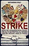 Strike - oder die Unwahrscheinlichkeit vom Blitz getroffen zu werden und die große Liebe zu finden von Katharina Wolf