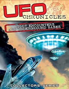 UFO Chronicles: Pilot Encounters and Underground Bases [DVD]