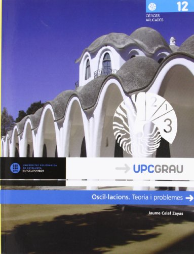 Oscil, Lacions,Teoria I Problemes (UPCGrau) por Jaume Calaf Zayas