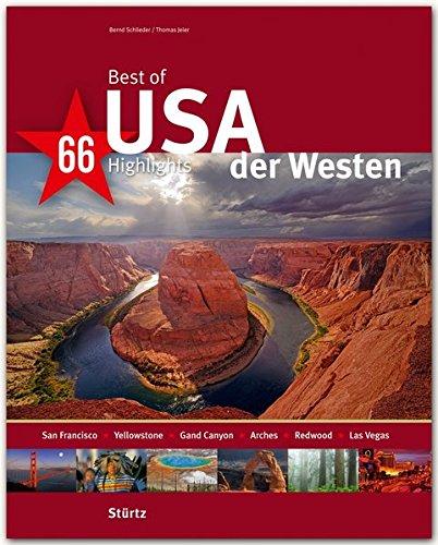 Preisvergleich Produktbild Best of USA - Der Westen - 66 Highlights - Ein Bildband mit über 210 Bildern auf 140 Seiten - STÜRTZ Verlag