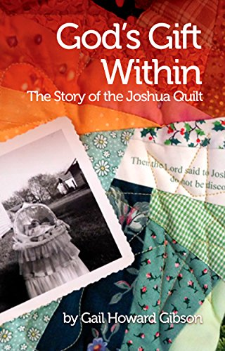 God's Gift Within: The Story of the Joshua Quilt (English Edition)