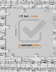The Bootcamp Edition: C.P.E. Bach La Caroline