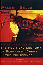 The Anti-Development State: The Political Economy of Permanent Crisis in the Philippines by Marissa de Guzman and Mary Lou Malig Walden Bello with Herbert Docena (2005-08-31)