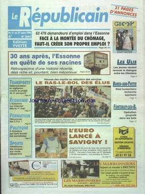 REPUBLICAIN (LE) [No 2663] du 21/03/1996 - 3 ANS APRES - L'ESSONNE EN QUETE DE SES RACINES - LE RAS-LE-BOL DES ELUS - L'EURO LANCE A SAVIGNY - LES SPORTS - ATHLETISME - CONTRE LE PROJET DU 3EME AEROPORT