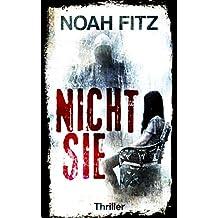 Nicht sie Thriller von Noah Fitz