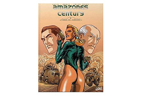 Amazones century tome 3 : Terre de dangers par Dominique Latil