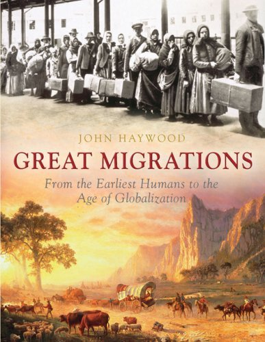 The Great Migrations: from the earliest humans to the age of globalisation by John Haywood (2008-07-03)