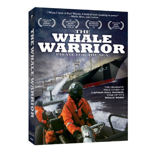 The Whale Warrior: Pirate for the Sea by Paul Watson