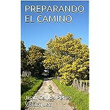PREPARANDO EL CAMINO