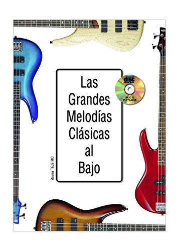 Las grandes melodías clásicas al bajo - 1 Libro + 1 CD por Bruno Tejeiro