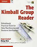 The Kimball Group Reader: Relentlessly Practical Tools for Data Warehousing and Business Intelligence
