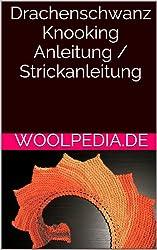 Drachenschwanz Knooking Anleitung / Strickanleitung