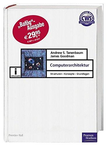 Computerarchitektur - Bafög-Ausgabe -: Strukturen, Konzepte, Grundlagen (Pearson Studium - IT)