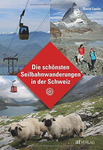 Die schönsten Seilbahnwanderungen in der Schweiz
