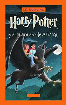 Harry Potter y el prisionero de Azkaban (Libro 3) eBook: J