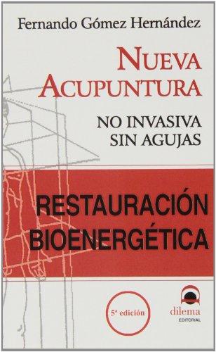 Restauracion bienergetica - nueva acupuntura por Fernando Gomez Hernandez