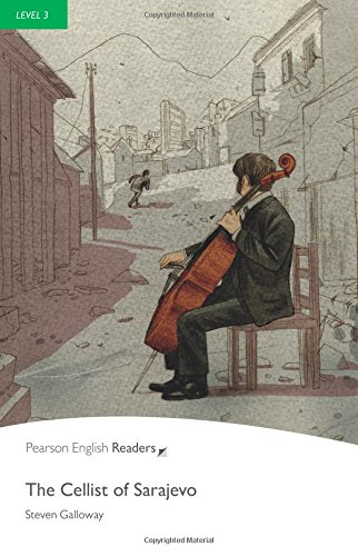 Level 3: The Cellist of Sarajevo (Pearson English Graded Readers)