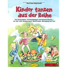 Kinder tanzen aus der Reihe: Von Herbstdüften, Frühlingsklägen und Sommerträumen - ein Jahr voller Begegnungen, Berührungen, Bewegung und Tanz