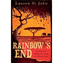 Rainbow's End: A Memoir of Childhood, War and an African Farm