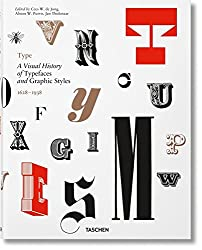 Type: A Visual History of Typefaces & Graphic Styles