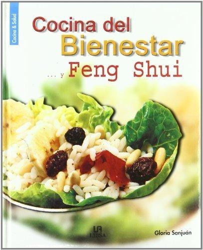 Cocina del Bienestar...y Feng Shui (Spanish Edition) by Sanjuan, Gloria (2005) Hardcover