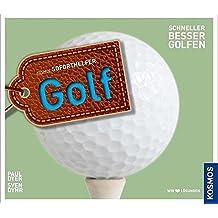 Golf (Soforthelfer): SCHNELLER BESSER GOLFEN