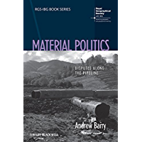 Material Politics: Disputes Along the Pipeline (RGS-IBG Book Series) (English Edition)