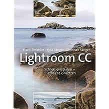 Lightroom CC: Schnell einsteigen – effizient einsetzen