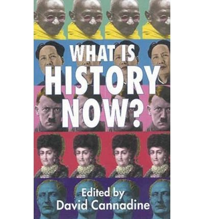 [ WHAT IS HISTORY NOW? ] Cannadine, David (AUTHOR ) Jul-16-2004 Paperback