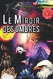 le miroir des ombres