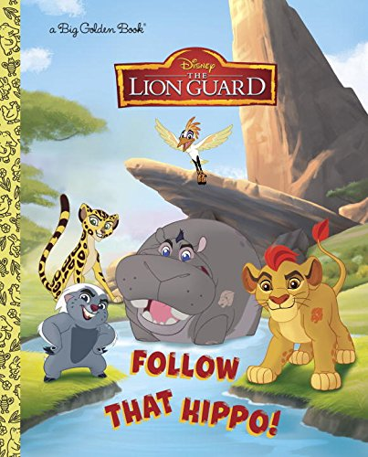 Follow That Hippo! (Disney Junior: The Lion Guard) (Big Golden Books)