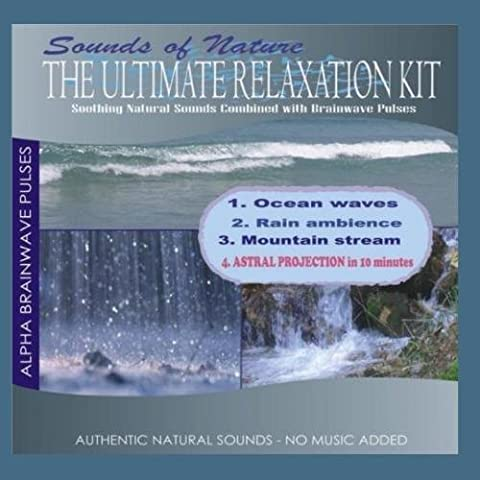 The Ultimate Relaxation Kit (Ocean waves, Rain ambience, Mountain stream) by Sounds of Nature (Dharma production)
