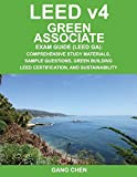 Leed V4 Green Associate Exam Guide (Leed Ga): Comprehensive Study Materials, Sample Questions, Green Building Leed Certification, and Sustainability: Volume 1 (Green Associate Exam Guide Series)