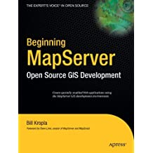 MapServer Open Source Kropla GIS Development: Open Source GIS Development (Expert's Voice in Open Source)