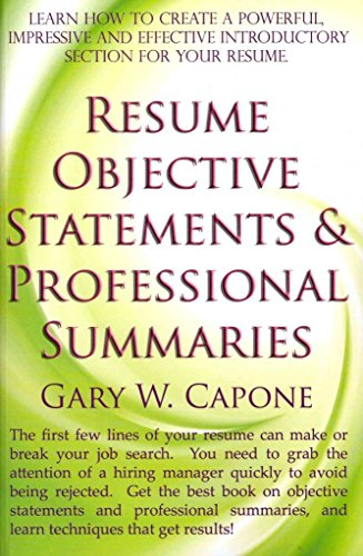 [(Resume Objective Statements and Professional Summaries)] [By (author) Gary W Capone] published on (August, 2011)