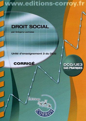 Droit social - Corrigé. Unité d'enseignement 3 du DCG. Cas pratiques.