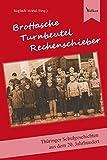 Brottasche Turnbeutel Rechenschieber: Thüringer Schulgeschichten des 20. Jahrhunderts