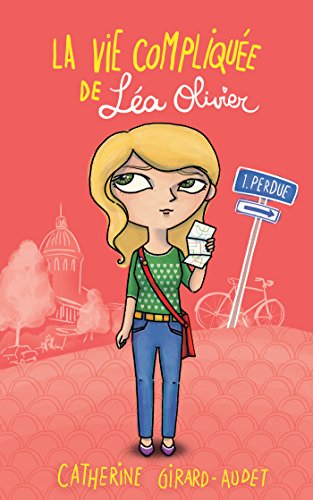 La vie compliquée de Lea Olivier T01: Perdue