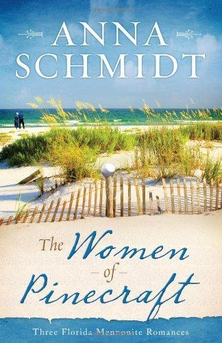 The Women Of Pinecraft Three Florida Mennonite Romances
