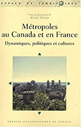 Métropoles au Canada et en France : Dynamiques, politiques et cultures