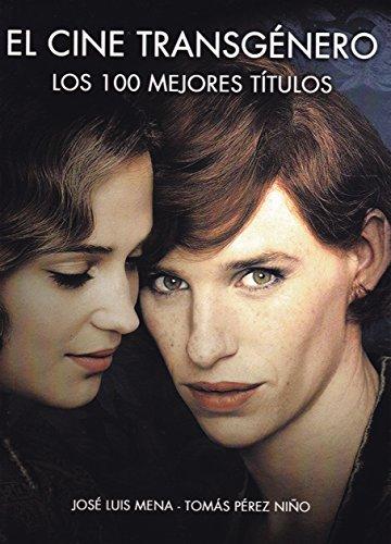 El cine transgénero. Los 100 mejores títulos por Tomás Pérez Niño