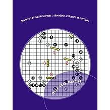 Jeu de go et mathématiques : géométrie, influence et territoire