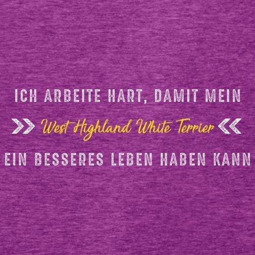 Ich arbeite hart, damit mein West Highland White Terrier ein besseres Leben haben kann - Damen T-Shirt - 14 Farben Beere