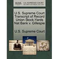 U.S. Supreme Court Transcript of Record Union Stock-Yards Nat Bank V. (Union Stockyards)